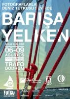 Barışa Yelken fotoğraf sergisi Trafo Bodrum  Hakan Aykan Kültür ve Sanat Merkezi'nde açılıyor