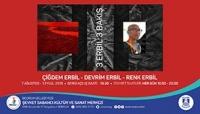 3 Erbil 3 Bakış resim sergisi Şevket Sabancı Kültür ve Sanat Merkezi'nde