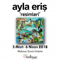 Ayla Eriş 'Resimler' Sergisi ile Midtown Sanat Galerisi'nde