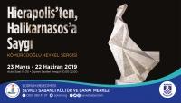 Hierapolis'den Hallikarnassos'a Saygı  Şevket Sabancı Kültür ve Sanat Merkezi'nde