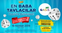 EN BABA TAVLACILAR OASİS'TE BULUŞUYOR!