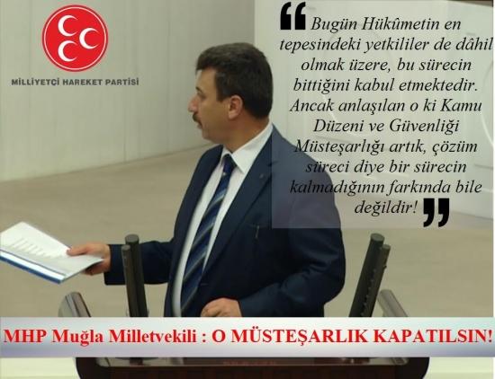 """MHP Muğla Milletvekili Mehmet Erdoğan:   """"O müsteşarlık kapatılsın!"""""""