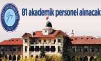 Gazi Üniversitesi 81 öğretim üyesi alacak!