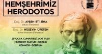 "Herodot Kültür Merkezinde ""Hemşehrimiz Herodotos"""