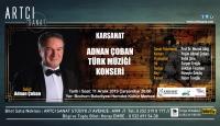 Karsanat Adnan Çoban Türk Müziği Konseri