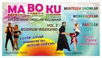 MA BO KU Kıyı Ege Dans Okulları – Bodrum Weekend etkinliği