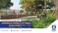 Umurça Parkı yarın açılıyor